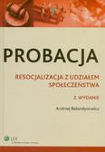 Bałandynowicz Andrzej - Probacja Resocjalizacja z udziałem społeczeństwa