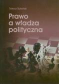 Buksiński Tadeusz - Prawo a władza polityczna