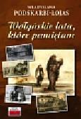 Podskarbi-Łojas Władysława - Wołyńskie lata, które pamiętam...