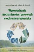 Graczyk Andrzej, Graczyk Alicja M. - Wprowadzanie mechanizmów rynkowych w ochronie środowiska