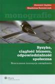 Kaźmierczak Magdalena, Zapłata Sławomir - Ryzyko ciągłość biznesu odpowiedzialność społeczna Nowoczesne koncepcje zarządzania