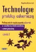 Kaźmierczak Magdalena - Technologie produkcji cukierniczej Podręcznik Część 1. Zasadnicza szkoła zawodowa