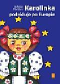 Mandera Jadwiga - Karolinka podróżuje po Europie