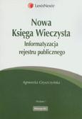Gryszczyńska Agnieszka - Nowa Księga Wieczysta. Informatyzacja rejestru publicznego