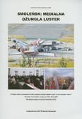 Dąbrowski Marek - Smoleńsk: medialna dżungla luster