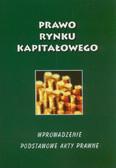 Jakubek Marek  - Prawo rynku kapitałowego. Wprowadzenie. Podstawowe akty prawne