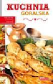 Czarkowska Iwona - Dobra kuchnia Kuchnia góralska