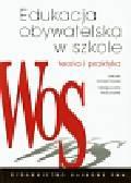 Korzeniowski Janusz, Machałek Małgorzata - Edukacja obywatelska w szkole Teoria i praktyka
