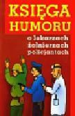 Księga humoru o lekarzach żołnierzach policjantach