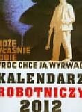 Kalendarz 2012 Robotniczy
