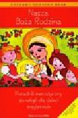 Nasza Boża Rodzina Poradnik metodyczny do religii dla dzieci trzyletnich
