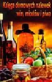 Skowron Bogusław - Księga domowych nalewek, win, miodów i piwa