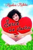 Kubilus Karolina - Serce nie słucha
