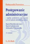 Szubiakowski Marek, Wiktorowska Aleksandra - Postępowanie administracyjne. ogólne, podatkowe, egzekucyjne i przed sądami administracyjnymi