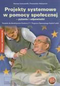 Leszczyński Mariusz, Maksymów Przemysław - Projekty systemowe w pomocy społecznej - pytania i odpowiedzi