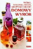 Fiedoruk Andrzej - Dobra kuchnia Domowy wyrób Wódki nalewki miody krupniki i likiery