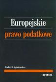 Lipniewicz Rafał - Europejskie prawo podatkowe