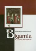Misztal-Konecka Joanna - Bigamia w prawie rzymskim