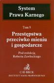 red. Zawłocki Robert - Przestępstwa przeciwko mieniu i gospodarcze. Tom 9. System Prawa Karnego