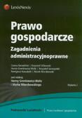 Banasiński Cezary, Glibowski Krzysztof, Gronkiewicz-Waltz Hanna - Prawo gospodarcze Zagadnienia administracyjnoprawne