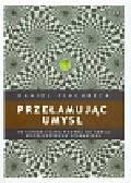 Pinchbeck Daniel - Przełamując umysł. Psychologiczna podróż do serca współczesnego szamanizmu