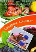 Górnicka Jadwiga - Kalendarz kulinarny 2012
