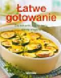 Łatwe gotowanie. Zapiekanki, zupy, tarty, dania mięsne