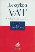 red. Sokołowska-Strug Ewa - Leksykon VAT. Praktyka. Teoria. Orzecznictwo