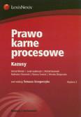Tomasz Grzegorczyk (red.) - Prawo karne procesowe. Kazusy