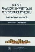 red. Uziębło Aldona - Decyzje finansowe i inwestycyjne w gospodarce rynkowej. Nowe wyzwania i możliwości