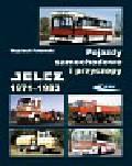 Połomski Wojciech - Pojazdy samochodowe i przyczepy Jelcz 1971-1983