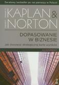 Kaplan Robert S., Norton David P. - Dopasowanie w biznesie. Jak stosować strategiczną kartę wyników