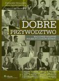 Chełmiński Dariusz, Drzewiecki Aleksander, Kubica Ewa - Dobre przywództwo. Najlepsze praktyki polskich liderów biznesu