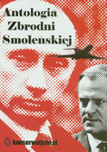 (praca zbiorowa) - Antologia Zbrodni Smoleńskiej