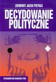 Pietraś Ziemowit Jacek - Decydowanie polityczne