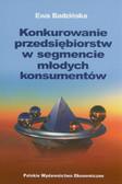 Badzińska Ewa - Konkurowanie przedsiębiorstw w segmencie młodych konsumentów