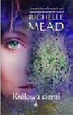 Mead Richelle - Królowa cierni