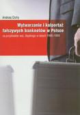 Cichy Andrzej - Wytwarzanie i kolportaż fałszywych banknotów w Polsce. na przykładzie woj. śląskiego w latach 1995-1999
