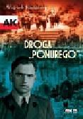 Konigsberg Wojciech - Droga Ponurego. Rys biograficzny majora Jana Piwnika