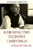 Merton Thomas - Kierownictwo duchowe i medytacja