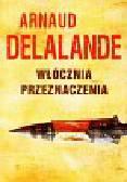 Delalande Arnaud - Włócznia przeznaczenia