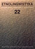 Etnolingwistyka Tom 22. Problemy języka i kultury