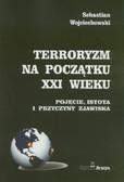 Wojciechowski Sebastian - Terroryzm na początku XXI wieku /Branta