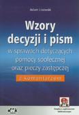 Lisowski Adam - Wzory decyzji i pism w sprawach dotyczących pomocy społecznej oraz pieczy zastępczej z komentarzem