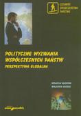 red. Gizicki Wojciech - Polityczne wyzwania współczesnych państw. Perspektywa globalna. Tom 1