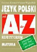 Kosmal Lucyna, Wątróbski Adam - Język polski Romantyzm Pozytywizm od A do Z Repetytorium. Matura
