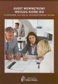 Lewandowski Mirosław, Ochyra Irena, Konkolewska Dorota - Audit wewnętrzny według norm ISO. Planowanie, realizacja, dokumentowanie i ocena