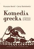 Bartol Krystyna, Danielewicz Jerzy - Komedia grecka. Od Epicharma do Menandra.