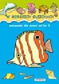 W morskich głębinach Malowanki dla dzieci od lat 2