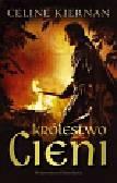 Kiernan Celine - Trylogia Moorehawke 2 Królestwo cieni